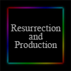 Resurrection and Production